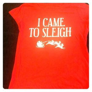 I Came to Sleigh - Holiday Womens Tee